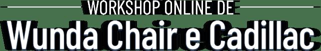 workshop-online-wunda-chair-cadillac-min